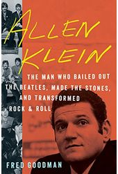 Allen Klein: The Man Who Bailed Out the Beatles,