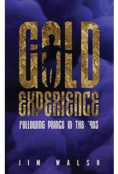 Prince - Gold Experience: Following Prince in the