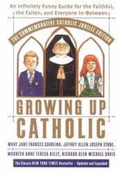 Growing Up Catholic: An Infinitely Funny Guide