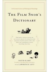 The Film Snob's Dictionary: An Essential Lexicon