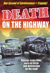 Death on the Highway: Driver's Ed. Scare Films -