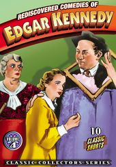 Rediscovered Comedies of Edgar Kennedy, Volume 4