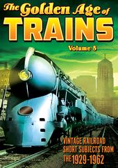 Trains - The Golden Age of Trains, Volume 8