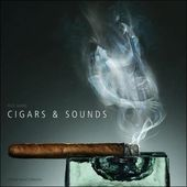 A Tasty Sound Collection: Cigars And Sounds