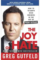 The Joy of Hate: How to Triumph over Whiners in