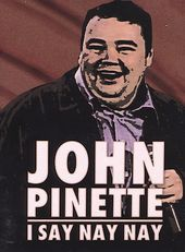 John Pinette - I Say Nay Nay