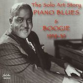 Solo Art Story: Piano Blues and Boogie 1938-1939