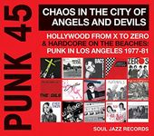 Punk 45: Chaos In The City Of Angels And Devils