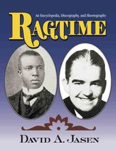 Ragtime: An Encyclopedia, Discography, and