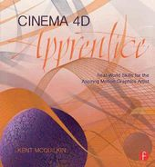 Cinema 4d Apprentice: Real World Skills for the
