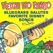 Heigh Ho Banjo: Bluegrass Salutes Disney