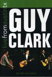 Guy Clark - Live from Austin, Texas
