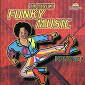 Classic Funky Music, Volume 1
