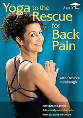 Yoga To The Rescue - Back Pain With Desiree