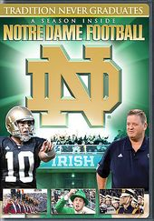 Football - Notre Dame: Tradition Never Graduates