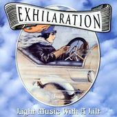 Exhilation: Light Music With a Lilt