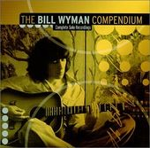 The Bill Wyman Compendium: Complete Solo