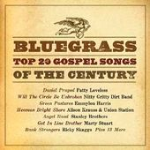 Bluegrass: Top 20 Gospel Songs of The Century