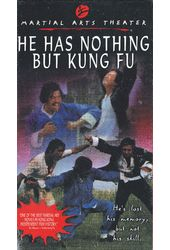 He Has Nothing But Kung Fu