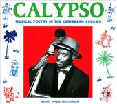 Calypso: Musical Poetry in the Caribbean 1955-69