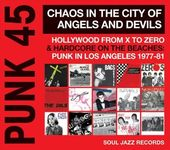 Punk 45: Chaos in the City of Angels And Devils,