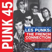 PUNK 45 - Les Punks: The French Connection - The