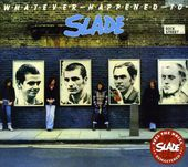 Whatever Happened to Slade? [Bonus Tracks]