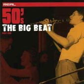 Real 50s - The Big Beat (3-CD Set)