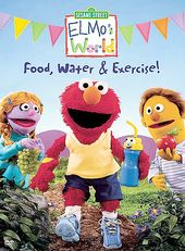 Elmo's World - Food, Water & Exercise!
