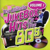 Ultimate Jukebox Hits of the 80s, Volume 1