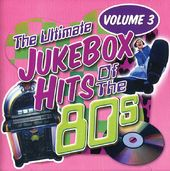 Ultimate Jukebox Hits of the 80s, Volume 3