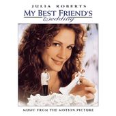 My Best Friend's Wedding [Original Soundtrack]