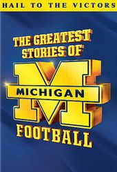 Football - Greatest Stories of Michigan Football