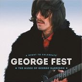 George Fest: A Night To Celebrate The Music Of