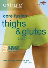 Exhale: Core Fusion - Glutes & Thighs