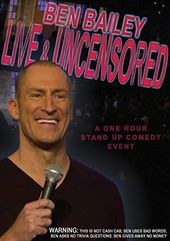 Ben Bailey: Live & Uncensored