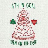 4th 'n Goal - Turn On The Light