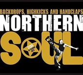 Northern Soul: Backdrops, Highkicks and Handclaps
