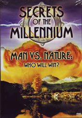 Secrets of The Millennium - Man vs. Nature: Who