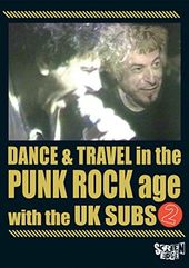 U.K. Subs - Dance & Travel in the Punk Rock Age 2