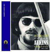 It's My Life: Roger Atkins Songbook 1963-1969