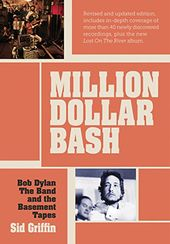 Million Dollar Bash: Bob Dylan, the Band and the