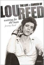 Lou Reed - Waiting for the Man: The Life and