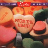 From The Heart: Pop Love Songs, Volume 1