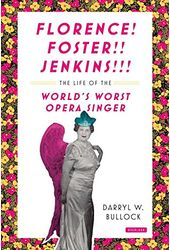 Florence Foster Jenkins - Life of the World's