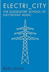 Electri_City: The Dusseldorf School of Electronic