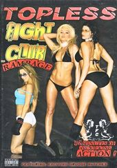 Topless Fight Club - Rampage