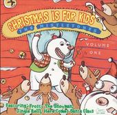 Christmas Is For Kids, Volume 1