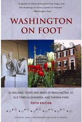 Washington On Foot: 24 Walking Tours and Maps of
