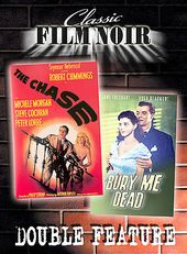 Film Noir Double Feature #2 - The Chase / Bury Me